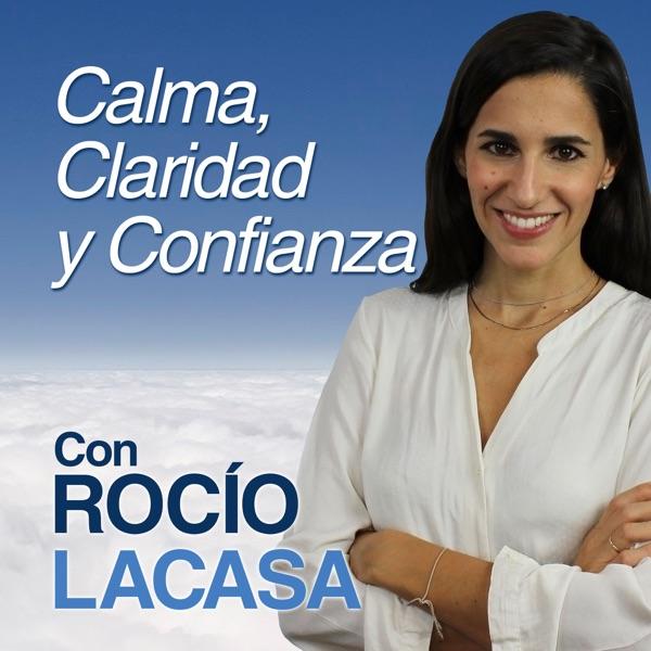 Calma, Claridad y Confianza con Rocio Lacasa
