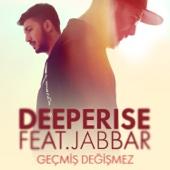Geçmiş Değişmez (feat. Jabbar) - Deeperise