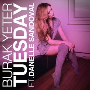 Burak Yeter feat. Danelle Sandova - Tuesday