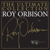 The Ultimate Collection, Roy Orbison