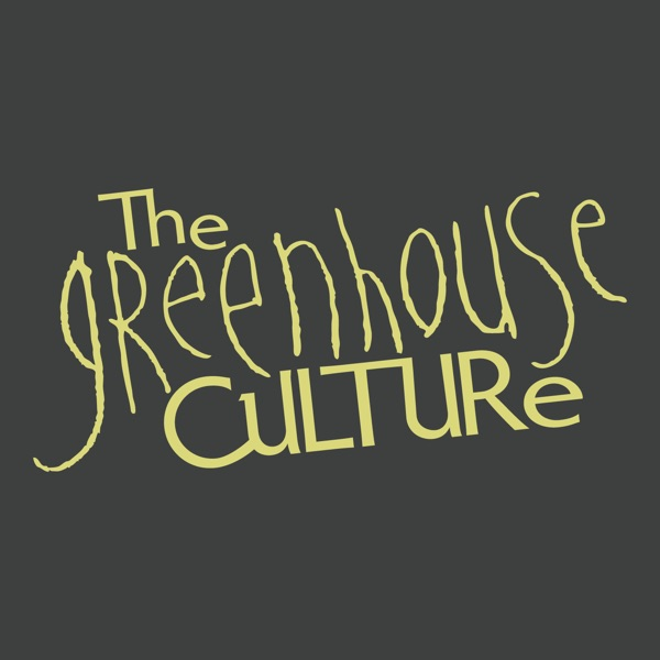 The Greenhouse Culture