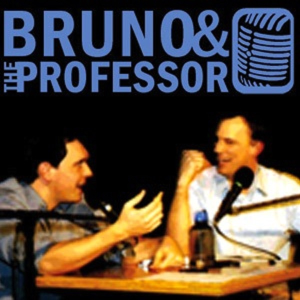 Podcast – Bruno and the Professor