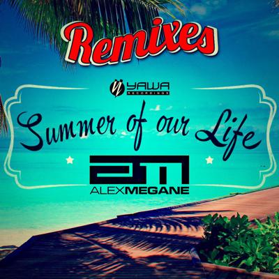 Alex Megane-Summer Of Our Life (Remixes)