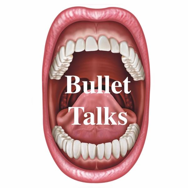 Bullet Talks