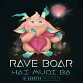 Rave Boar - Hai Muoi Ba (Original Mix) -Midtempo