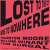 Lost to the City, Thurston Moore, Tom Surgal & William Winant