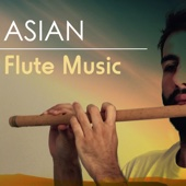Asian Flute Music - Tai Chi and Instrumental Songs, New Age Sleeping Zen Tracks