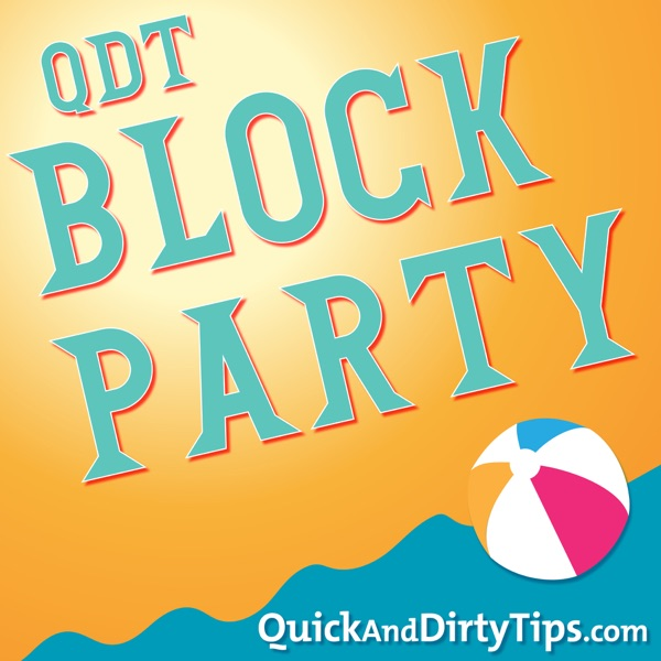 The Quick and Dirty Tips Summer Block Party