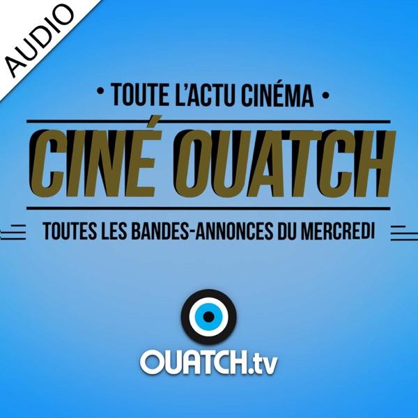 Ciné OUATCH (AUDIO)