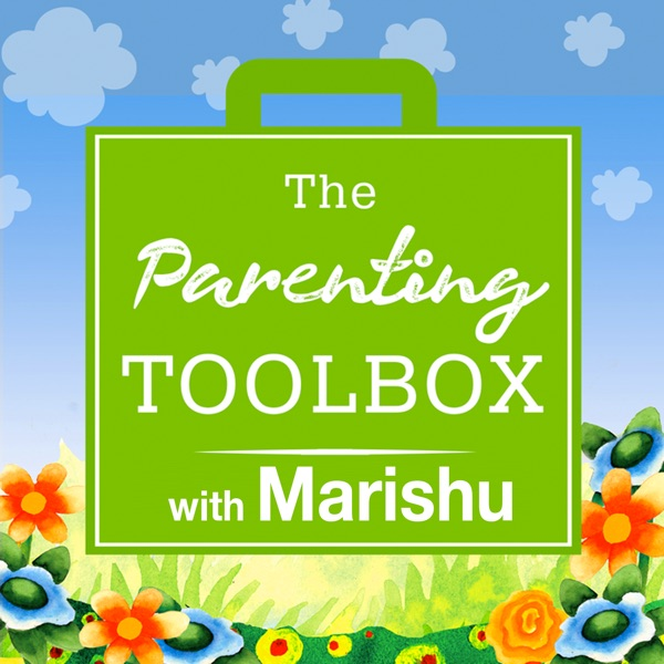 The Parenting Tool box - with Marishu