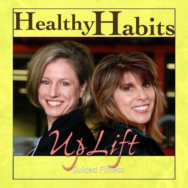 UpLift's Healthy Habits Podcast