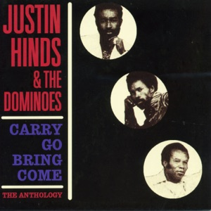 Justin Hinds & The Dominoes - Carry Go Bring Home
