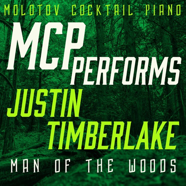 MCP Performs Justin Timberlake Man of the Woods Instrumental Molotov Cocktail Piano CD cover