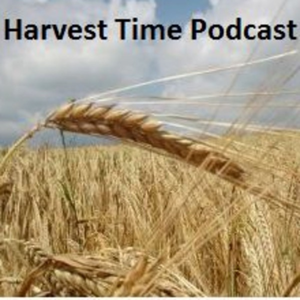 Harvest Time Podcast
