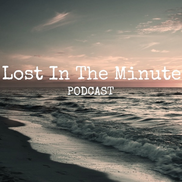 Lost In The Minute's Podcast