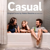 Casual (Original Television Soundtrack) - Mateo Messina & Rolfe Kent