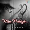 Kisa Paathiyil - Love Hurts