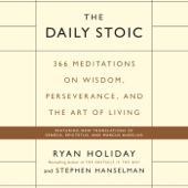 The Daily Stoic: 366 Meditations on Wisdom, Perseverance, and the Art of Living (Unabridged) - Ryan Holiday & Stephen Hanselman Cover Art