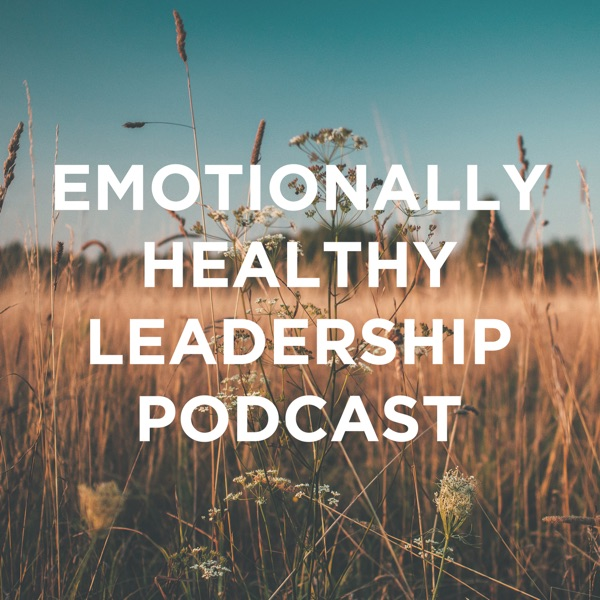 The Emotionally Healthy Leader Podcast