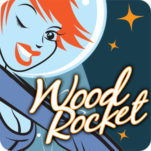 The WoodRocket Podcast
