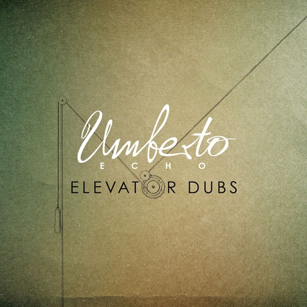Elevator Dubs   Umberto Echo
