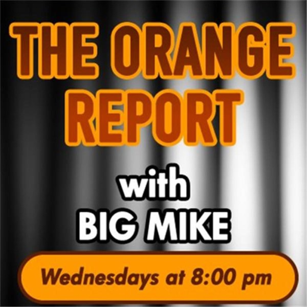 The Orange Report with Big Mike