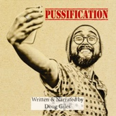 Doug Giles - Pussification: The Effeminization of the American Male (Unabridged)  artwork