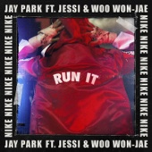 RUN IT (feat. Woo Won Jae & Jessi) [Prod. by GRAY] - Jay Park