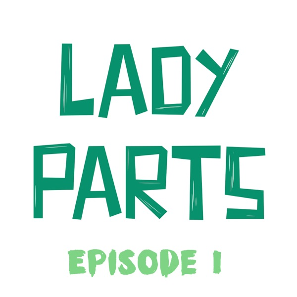 Lady Parts Podcast