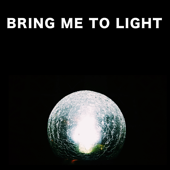 Bring Me to Light - EP