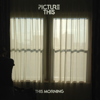 This Morning - Picture This mp3