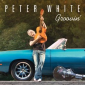 Peter White - Groovin'  artwork