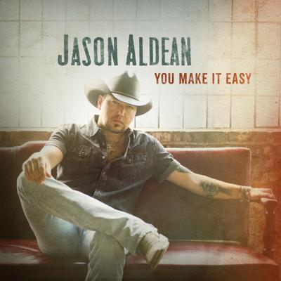 You Make It Easy - Jason Aldean song