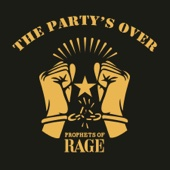 Prophets of Rage - The Party's Over - EP  artwork