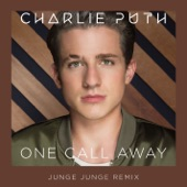 One Call Away (Junge Junge Remix) - Single