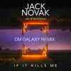If It Kills Me (feat. Blackbear) (DM Galaxy Remix) - Single, Jack Novak