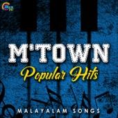 M Town Popular Hits - Malayalam Songs