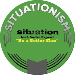 Situation, Andre Espeut - Be A Better Man (Ourra Remix)