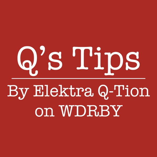 Q's Tips on WDRBY