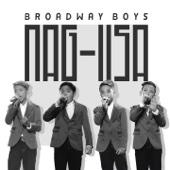 NAGIISA - Broadway Boys