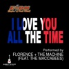 I Love You All the Time (Play It Forward Campaign) [feat. The Maccabees] - Single, Florence + The Machine