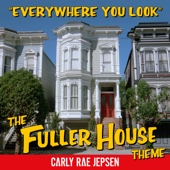Everywhere You Look (The Fuller House Theme) - Single cover art