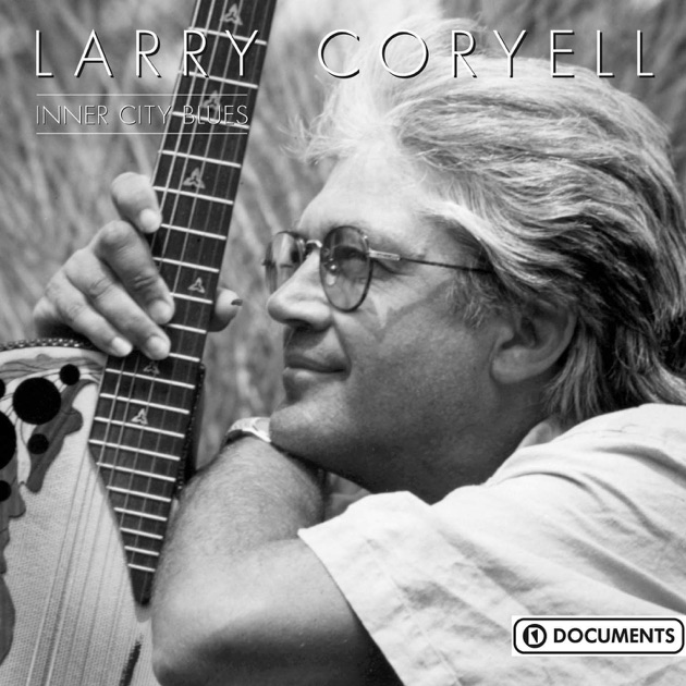 Inner City Blues by Larry Coryell