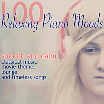 100 Relaxing Piano Moods (Smooth and Calm Classical Music, Movie Themes, Lounge and Timeless Songs) – Various Artists