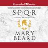 Mary Beard - SPQR: A History of Ancient Rome (Unabridged)  artwork