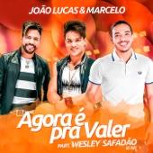 Agora É pra Valer (feat. Wesley Safadão) [Ao Vivo] - João Lucas & Marcelo