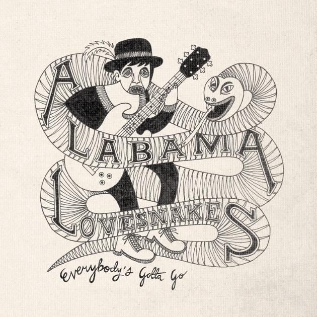 Everybody's Gotta Go by The Alabama Lovesnakes