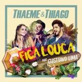 Fica Louca (Ao Vivo) [feat. Gusttavo Lima] - Single