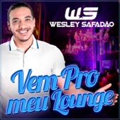 Vem Pro Meu Lounge (Ao Vivo) - Wesley Safadão