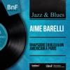 Rhapsodie en bleu & Un américain à Paris (Mono Version) - Single - Aimé Barelli, Aimé Barelli